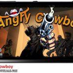 دانلود بازی Angry Cowboy v1.0 برای اندروید