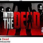 دانلود بازی Into the Dead v1.3.1 برای اندروید