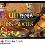 دانلود بازی Fruit Ninja Puss in Boots v1.1.4 برای اندروید