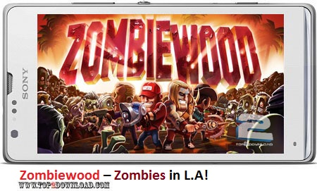 Zombiewood Zombies in L.A v1.0.6 | تاپ 2 دانلود