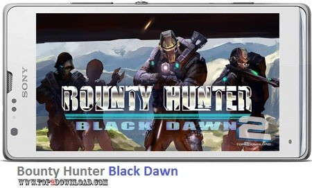 Bounty Hunter Black Dawn v1.02 | تاپ 2 دانلود