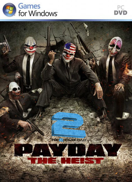PayDay The Heist | تاپ 2 دانلود