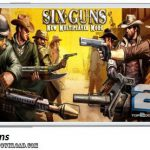 دانلود بازی Six Guns v1.1.8 برای اندروید
