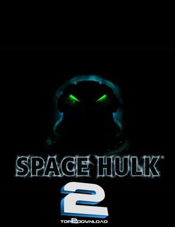 Space Hulk | تاپ 2 دانلود