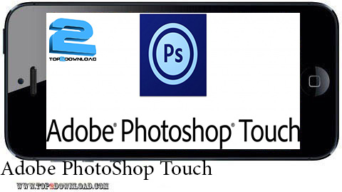 Adobe PhotoShop Touch v 1.1.1 | تاپ 2 دانلود