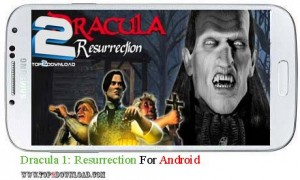Dracula 1 Resurrection v1.0.0 | تاپ 2 دانلود