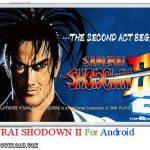 دانلود بازی SAMURAI SHODOWN II v1.1 برای اندروید