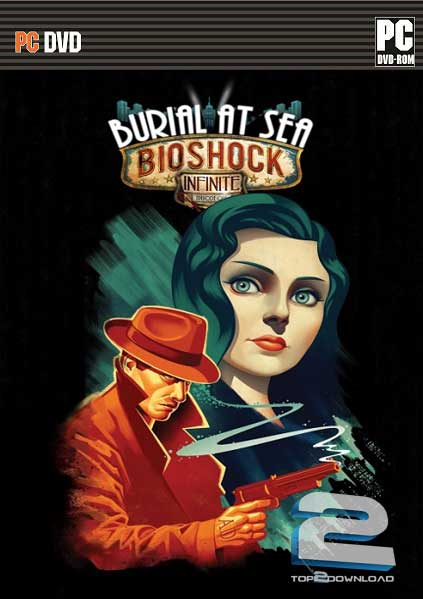 BioShock Infinite Burial at Sea Episode 1 | تاپ 2 دانلود