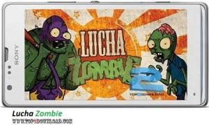 Lucha Zombie v1.4 | تاپ 2 دانلود