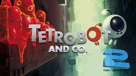 Tetrobot and Co | تاپ 2 دانلود