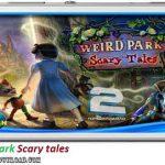 دانلود بازی Weird park Scary tales v1.0 برای اندروید