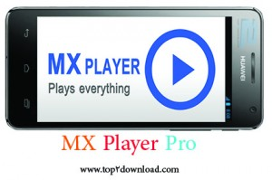 MX Player pro v1.7.22 | تاپ 2 دانلود