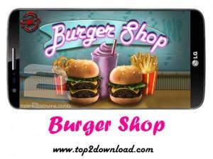 Burger Shop v1.0 | تاپ 2 دانلود