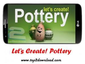 Let's Create! Pottery v1.55 | تاپ 2 دانلود