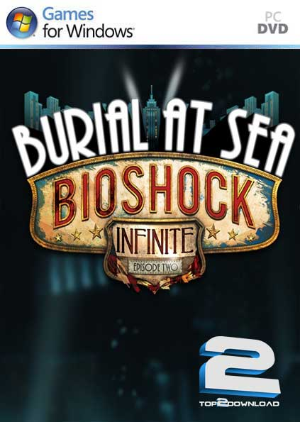BioShock Infinite Burial at Sea Episode 2 | تاپ 2 دانلود