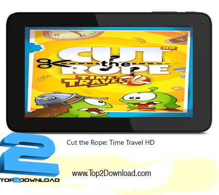 Cut the Rope: Time Travel HD | تاپ2دانلود