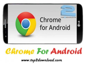 Chrome For Android v33.0.1750.136 | تاپ 2 دانلود