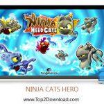 دانلود بازی NINJA CATS HERO V1.1.2 برای اندروید