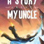 دانلود بازی A Story About My Uncle برای PC