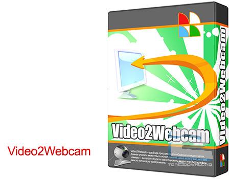 Video2Webcam | تاپ 2 دانلود