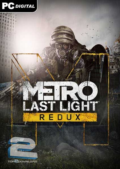 Metro Last Light Redux | تاپ 2 دانلود