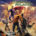 دانلود انیمیشن Justice League Throne of Atlantis 2015