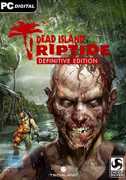 Dead Island Riptide Definitive Edition | تاپ 2 دانلود