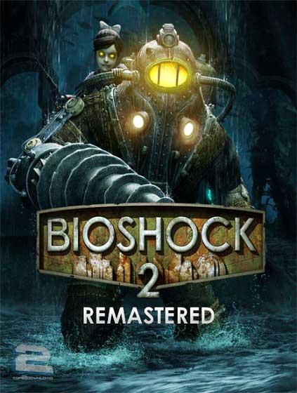 BioShock 2 Remastered | تاپ 2 دانلود