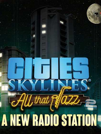 Cities Skylines All That Jazz | تاپ 2 دانلود