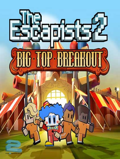 The Escapists 2 Big Top Breakout | تاپ 2 دانلود